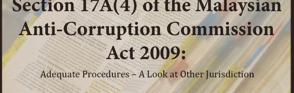 Section 17A(4) of the Malaysian Anti-Corruption Commission Act 2009: Adequate Procedures – A Look at Other Jurisdiction