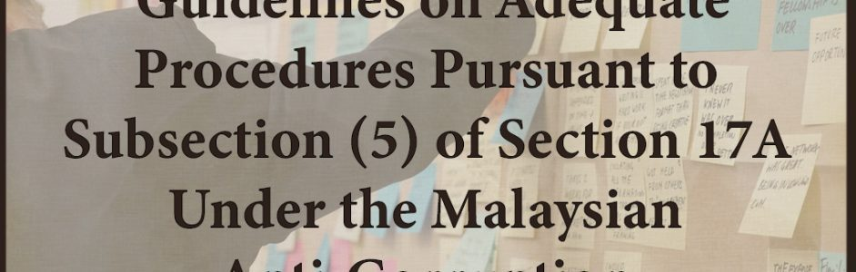 5 Core Principles under the 'Guidelines on Adequate Procedures Pursuant to Subsection (5) of Section 17A Under the Malaysian Anti-Corruption Commission Act 2009'