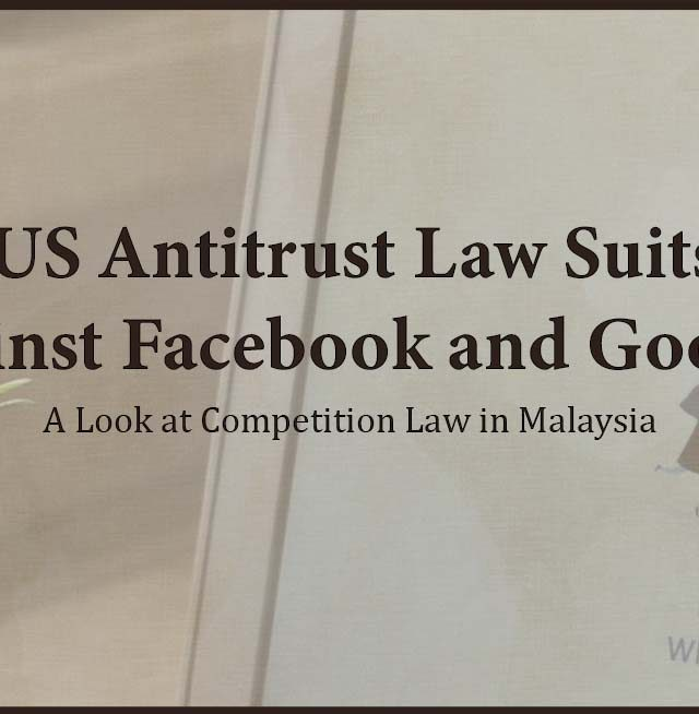US Antitrust Law Suits Against Facebook and Google: A Look at Competition Law in Malaysia